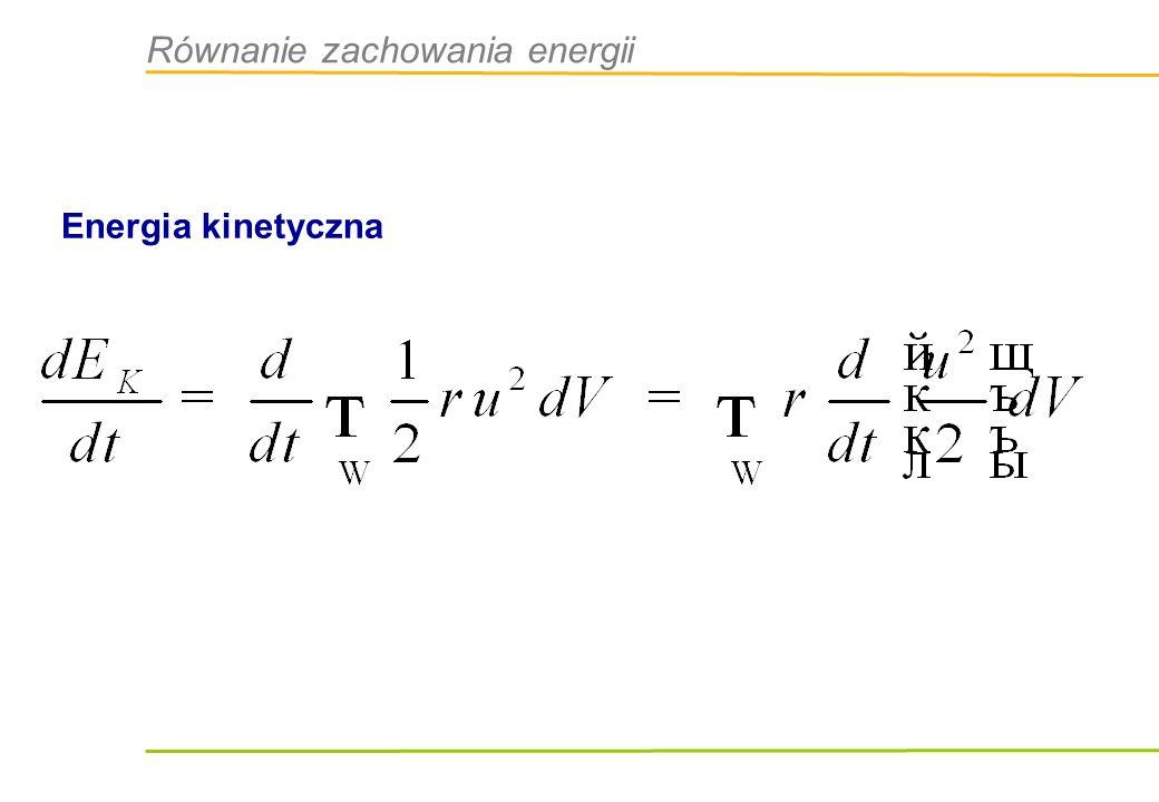 Równanie zachowania energii Energia kinetyczna