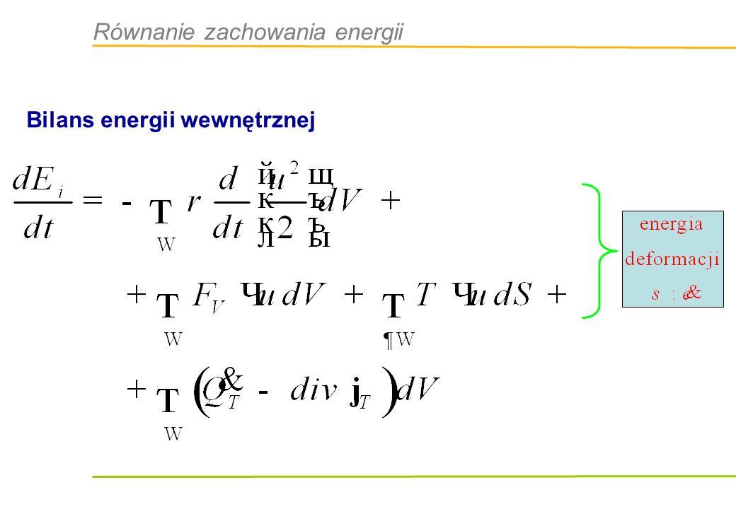 Równanie zachowania energii Bilans energii wewnętrznej