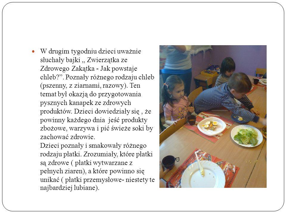 W drugim tygodniu dzieci uważnie słuchały bajki Zwierzątka ze Zdrowego Zakątka - Jak powstaje chleb .