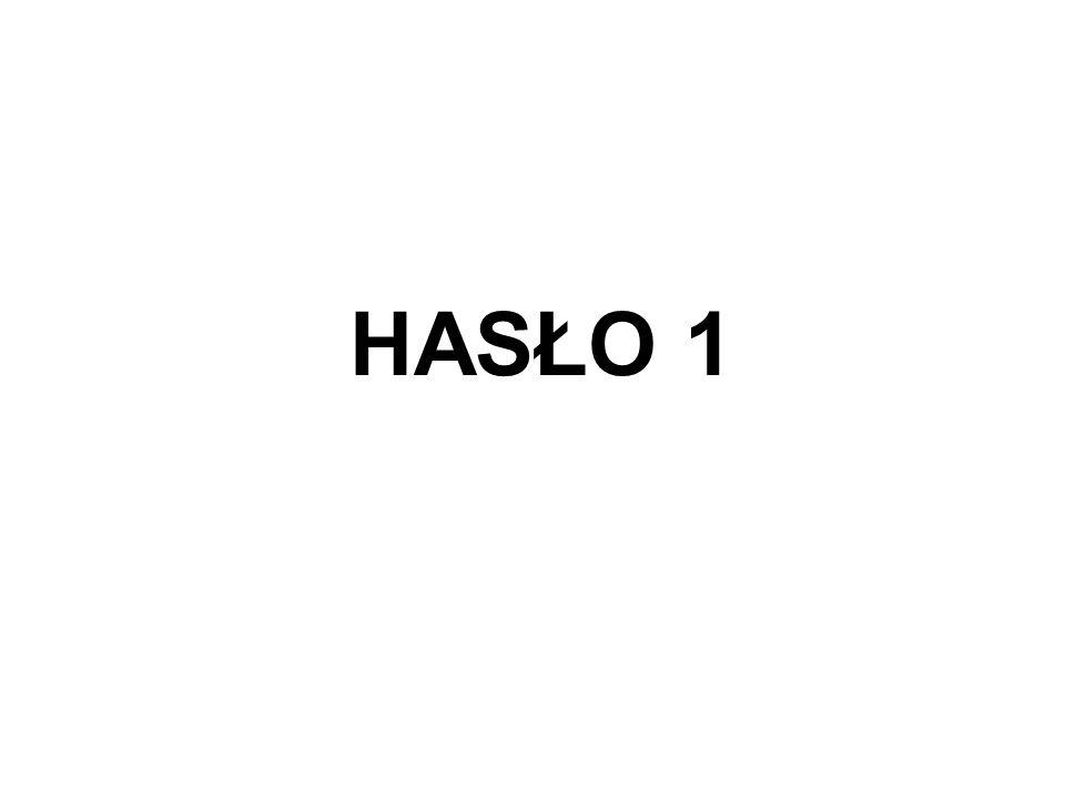 HASŁO 1