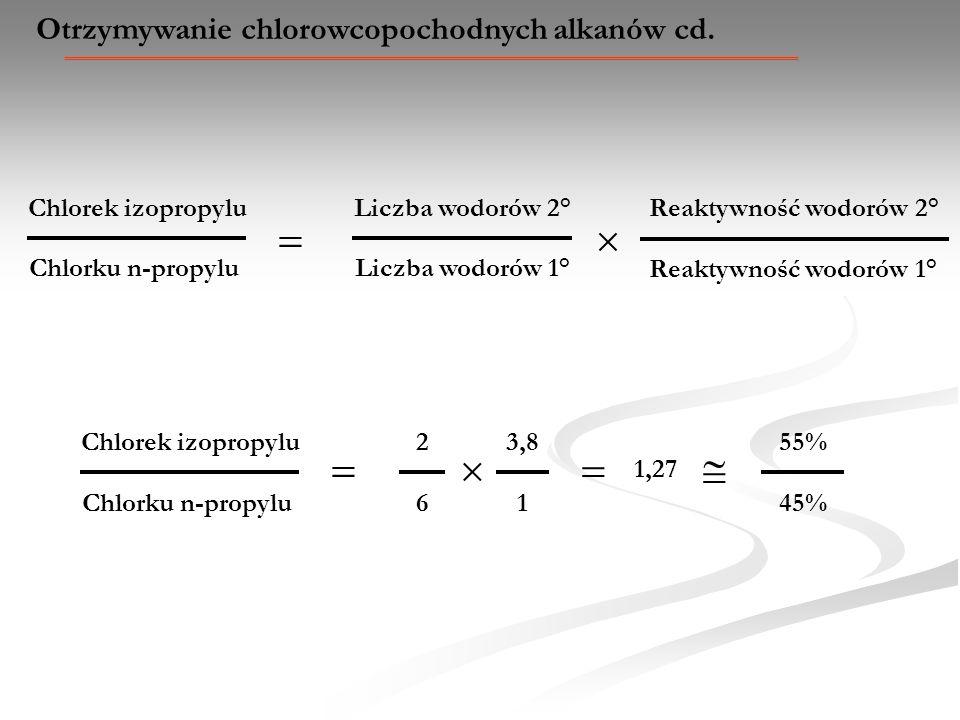 Otrzymywanie chlorowcopochodnych alkanów cd. Liczba wodorów 1° Liczba wodorów 2° Reaktywność wodorów 2° Chlorku n-propylu Chlorek izopropylu Reaktywno