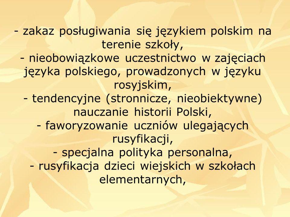 - zakaz posługiwania się językiem polskim na terenie szkoły, - nieobowiązkowe uczestnictwo w zajęciach języka polskiego, prowadzonych w języku rosyjsk