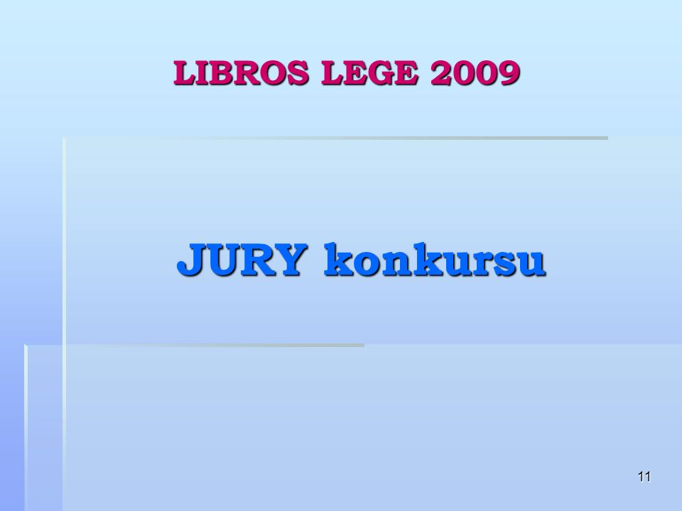 11 LIBROS LEGE 2009 JURY konkursu