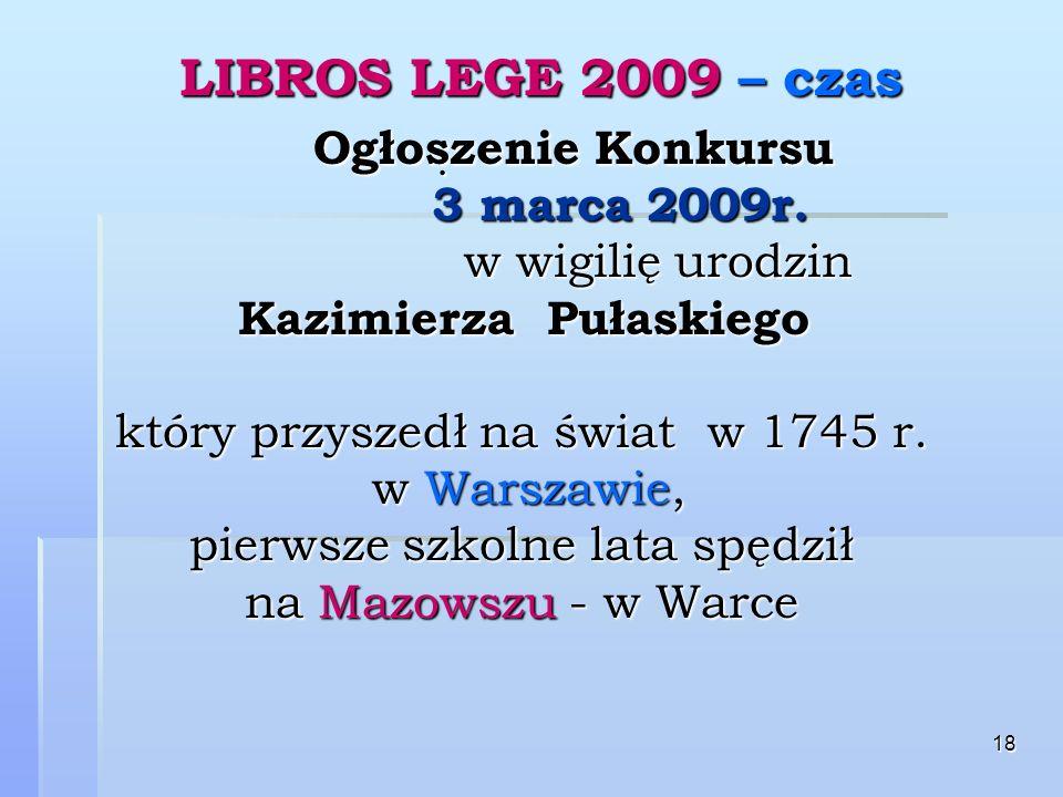 18 LIBROS LEGE 2009 – czas. Ogłoszenie Konkursu 3 marca 2009r.