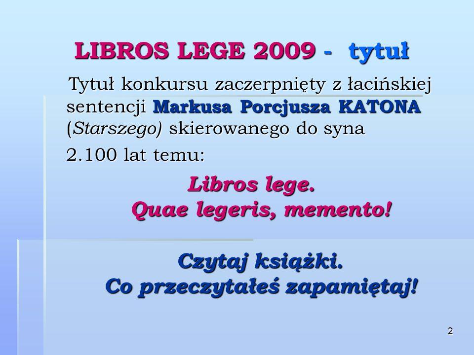 23 LIBROS LEGE 2009 - nagrody 5 laureatów Nagród Głównych przedstawi swą interpretację tekstu wzajemnie w USA w USAoraz w Polsce w Polsce