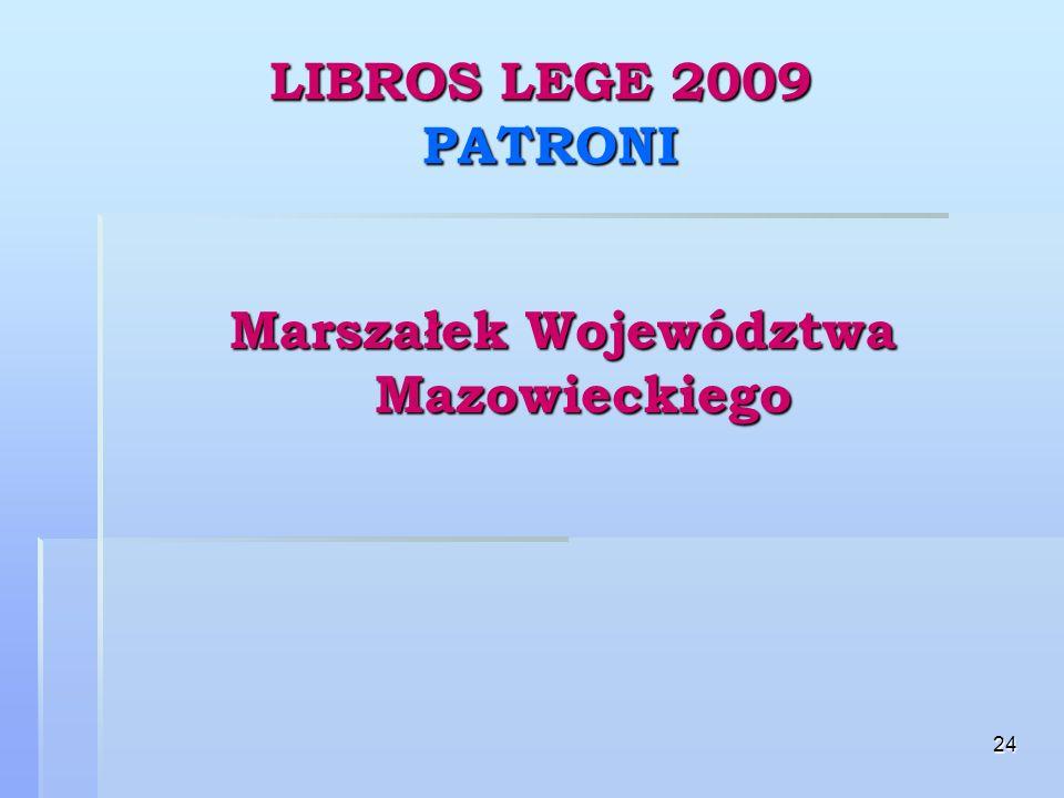 24 LIBROS LEGE 2009 PATRONI Marszałek Województwa Mazowieckiego