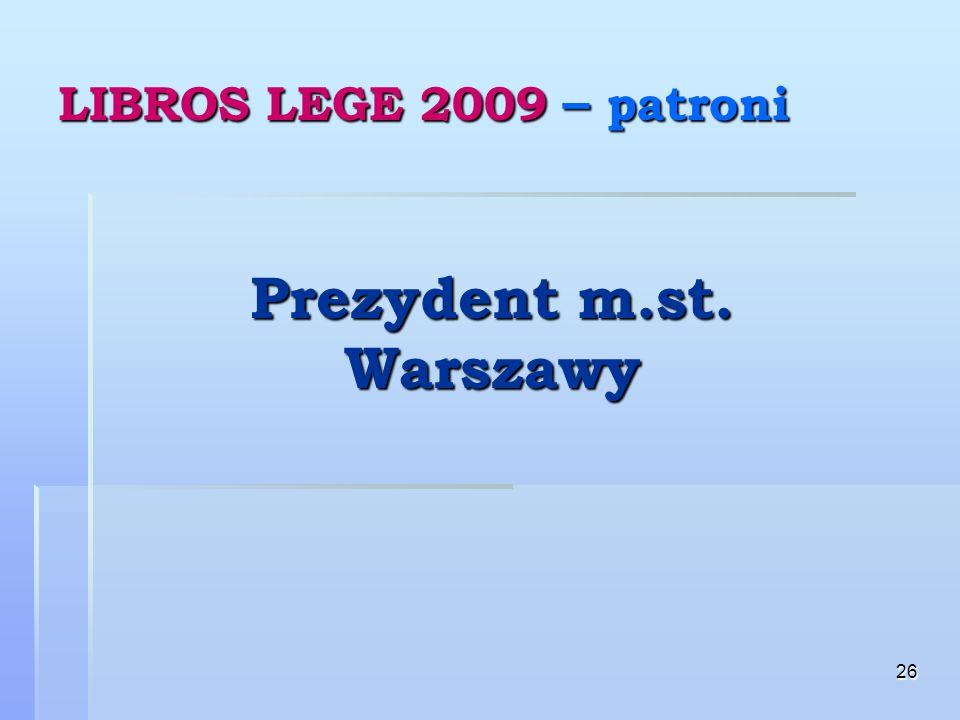 26 LIBROS LEGE 2009 – patroni Prezydent m.st. Warszawy