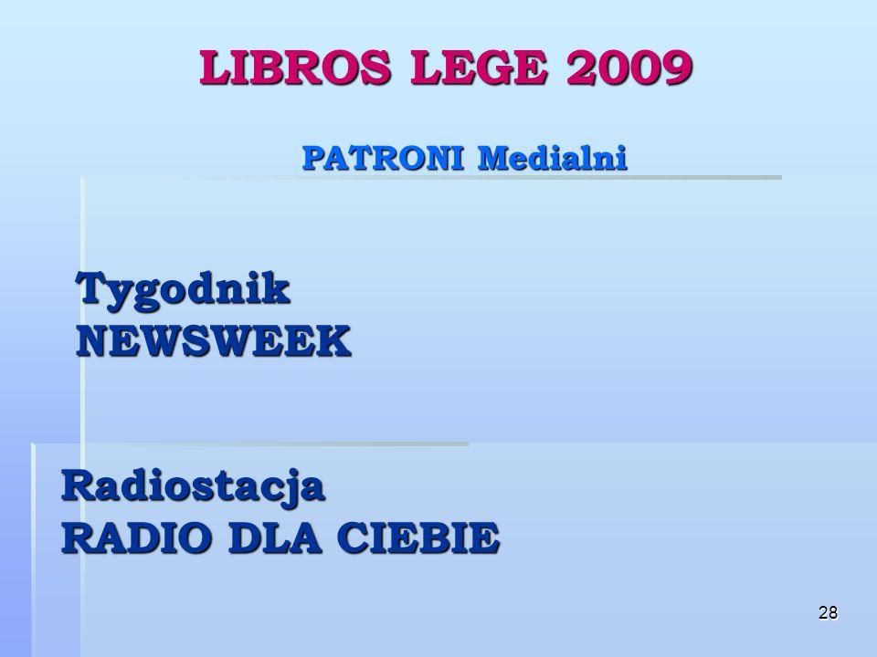 28 LIBROS LEGE 2009 PATRONI Medialni Tygodnik NEWSWEEK Radiostacja RADIO DLA CIEBIE