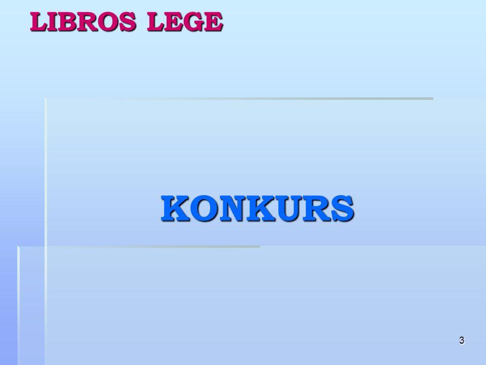 4 LIBROS LEGE 2009 - konkurs Uniwersalne CELE Konkursu: 1.
