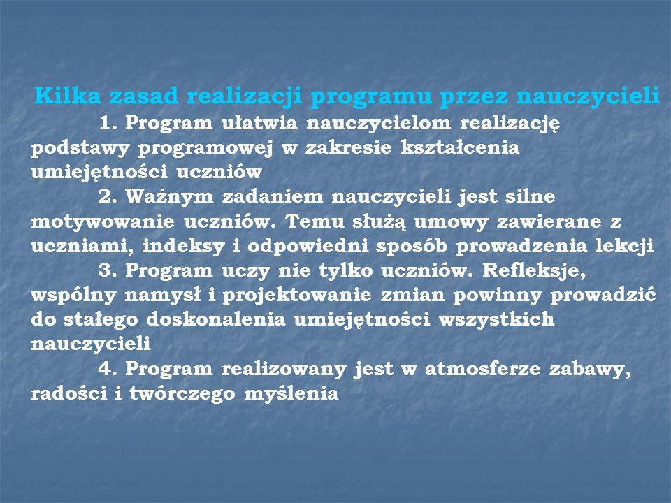 Kilka zasad realizacji programu przez nauczycieli 1.