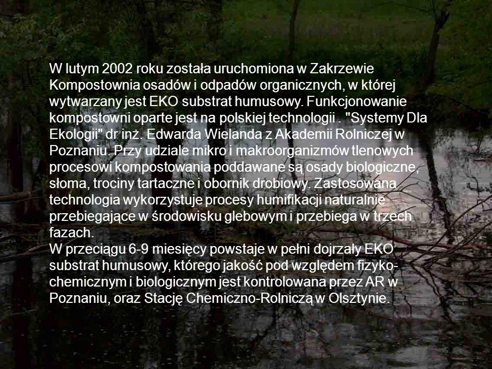 W lutym 2002 roku została uruchomiona w Zakrzewie Kompostownia osadów i odpadów organicznych, w której wytwarzany jest EKO substrat humusowy. Funkcjon
