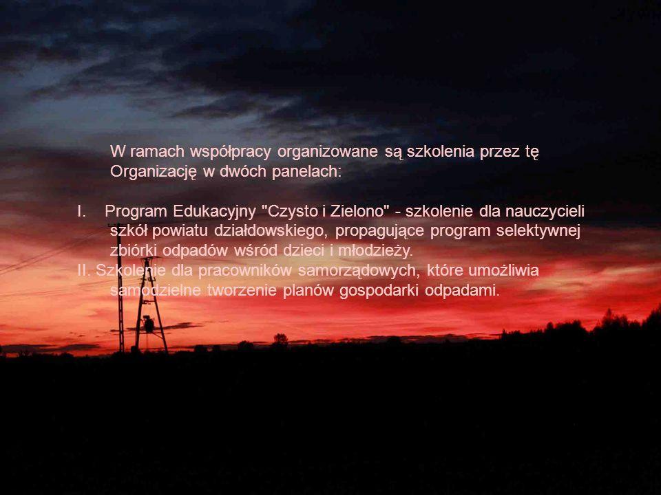 W ramach współpracy organizowane są szkolenia przez tę Organizację w dwóch panelach: I. Program Edukacyjny