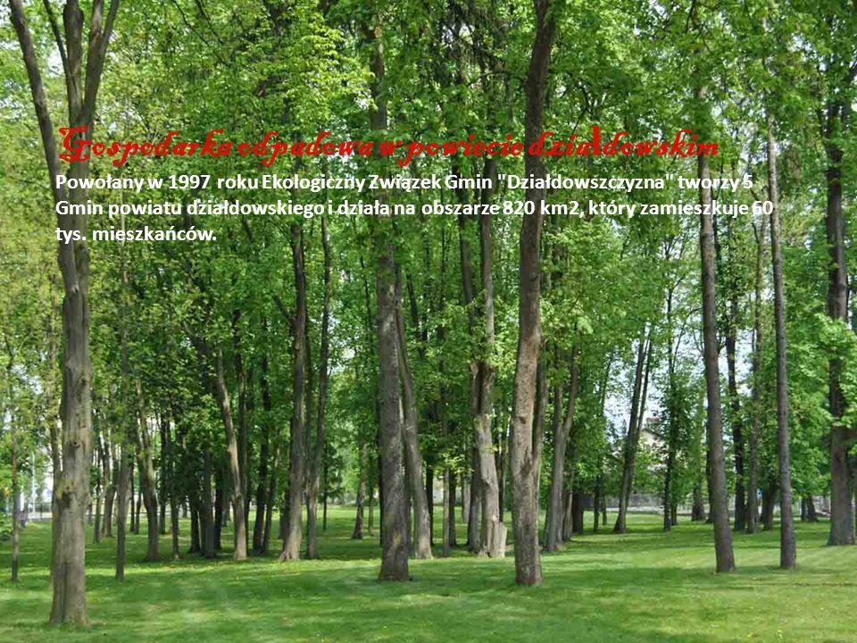 Gospodarka odpadowa w powiecie dzia ł dowskim Powołany w 1997 roku Ekologiczny Związek Gmin