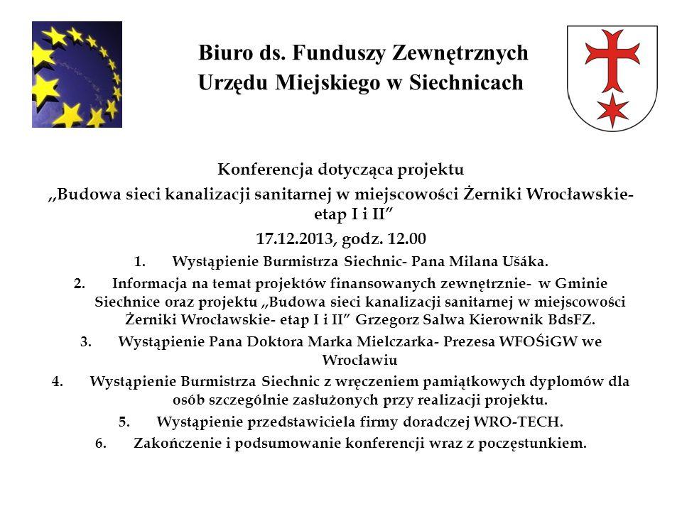 Biuro ds. Funduszy Zewnętrznych Urzędu Miejskiego w Siechnicach Konferencja dotycząca projektu,,Budowa sieci kanalizacji sanitarnej w miejscowości Żer