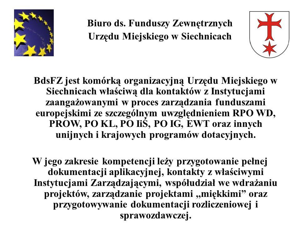 Biuro ds. Funduszy Zewnętrznych Urzędu Miejskiego w Siechnicach BdsFZ jest komórką organizacyjną Urzędu Miejskiego w Siechnicach właściwą dla kontaktó