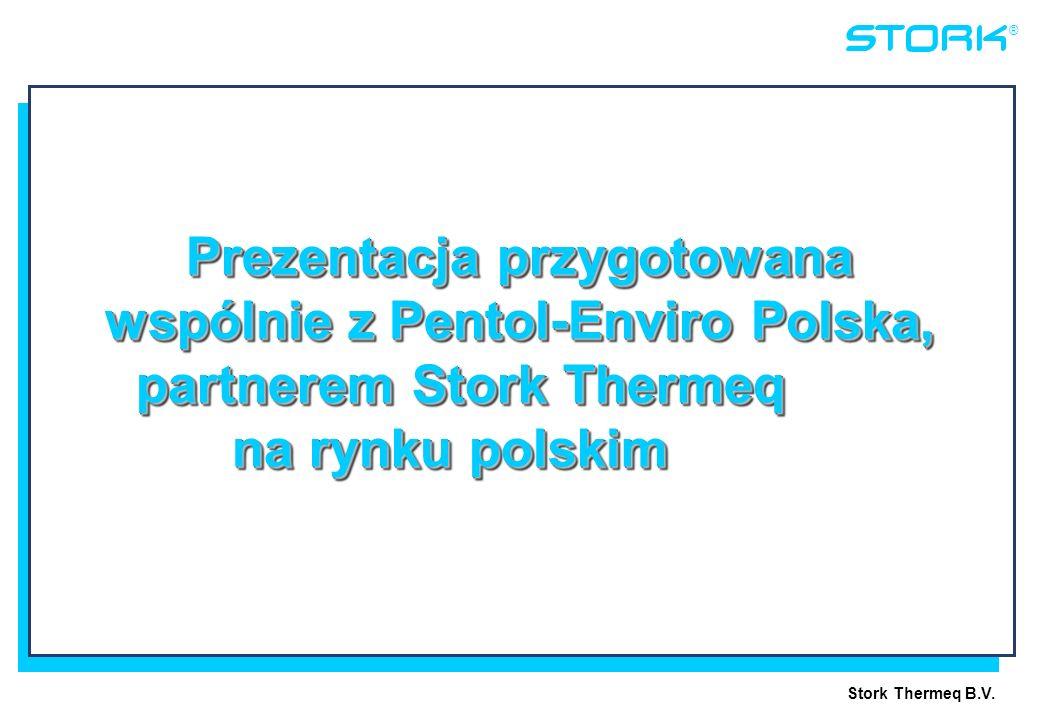 Stork Thermeq B.V. ® Prezentacja przygotowana wspólnie z Pentol-Enviro Polska, partnerem Stork Thermeq na rynku polskim