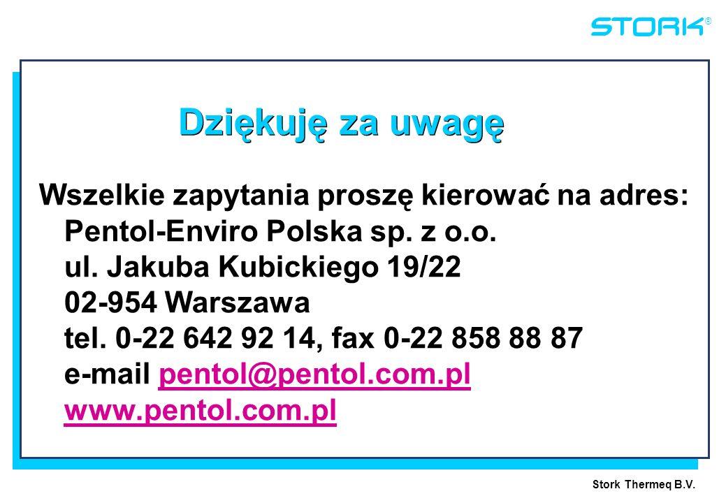 Stork Thermeq B.V. ® Dziękuję za uwagę Wszelkie zapytania proszę kierować na adres: Pentol-Enviro Polska sp. z o.o. ul. Jakuba Kubickiego 19/22 02-954