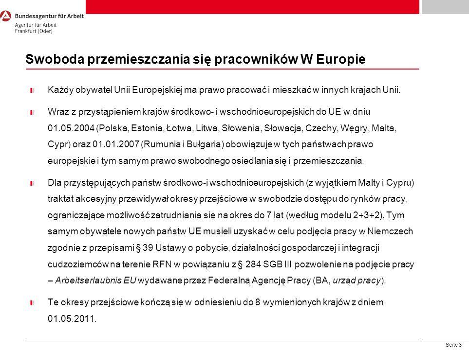 Seite 3 Swoboda przemieszczania się pracowników W Europie Każdy obywatel Unii Europejskiej ma prawo pracować i mieszkać w innych krajach Unii. Wraz z