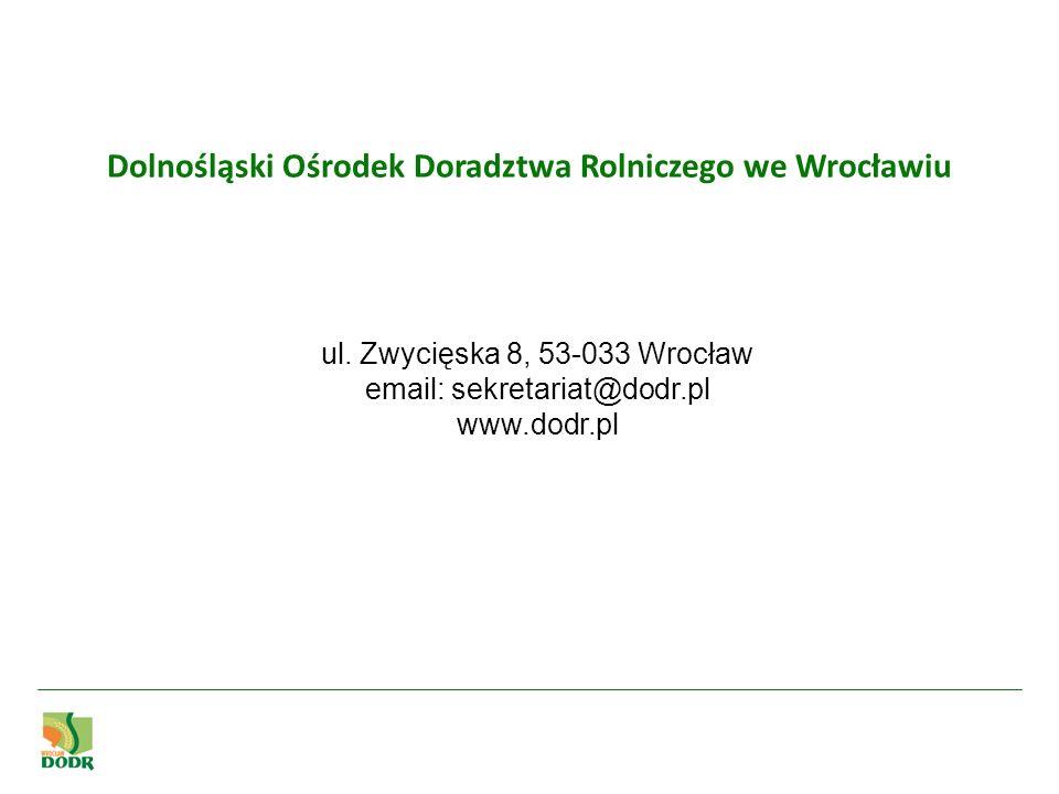 Dolnośląski Ośrodek Doradztwa Rolniczego we Wrocławiu ul. Zwycięska 8, 53-033 Wrocław email: sekretariat@dodr.pl www.dodr.pl