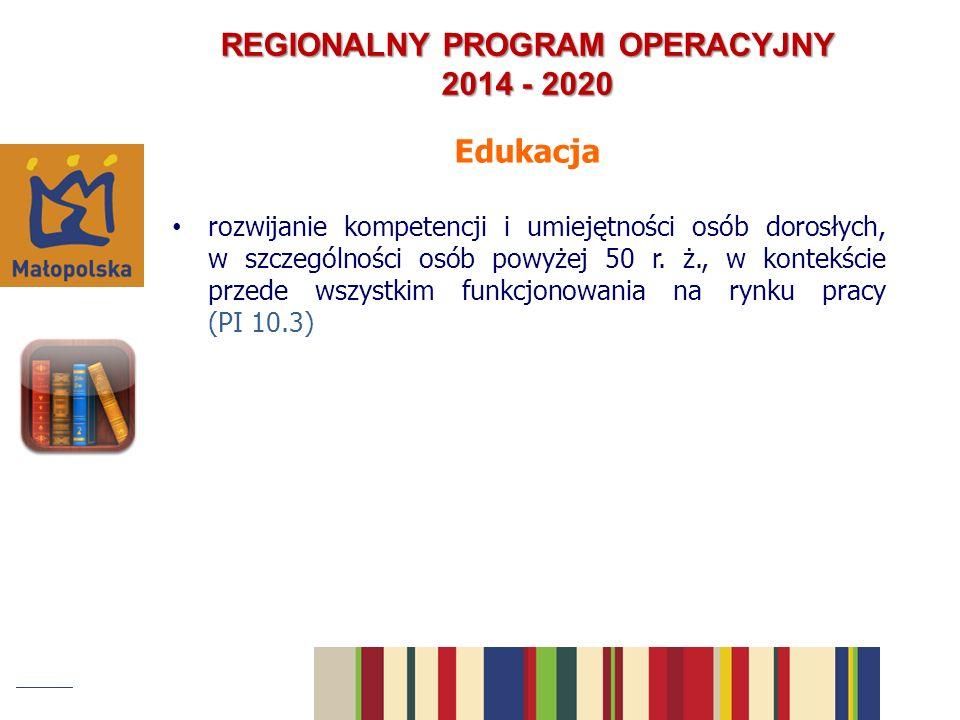 rozwijanie kompetencji i umiejętności osób dorosłych, w szczególności osób powyżej 50 r.