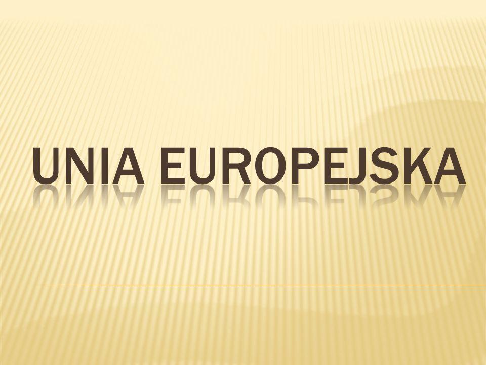 Unia Europejska- gospodarczo-polityczny związek demokratycznych państw europejskich.