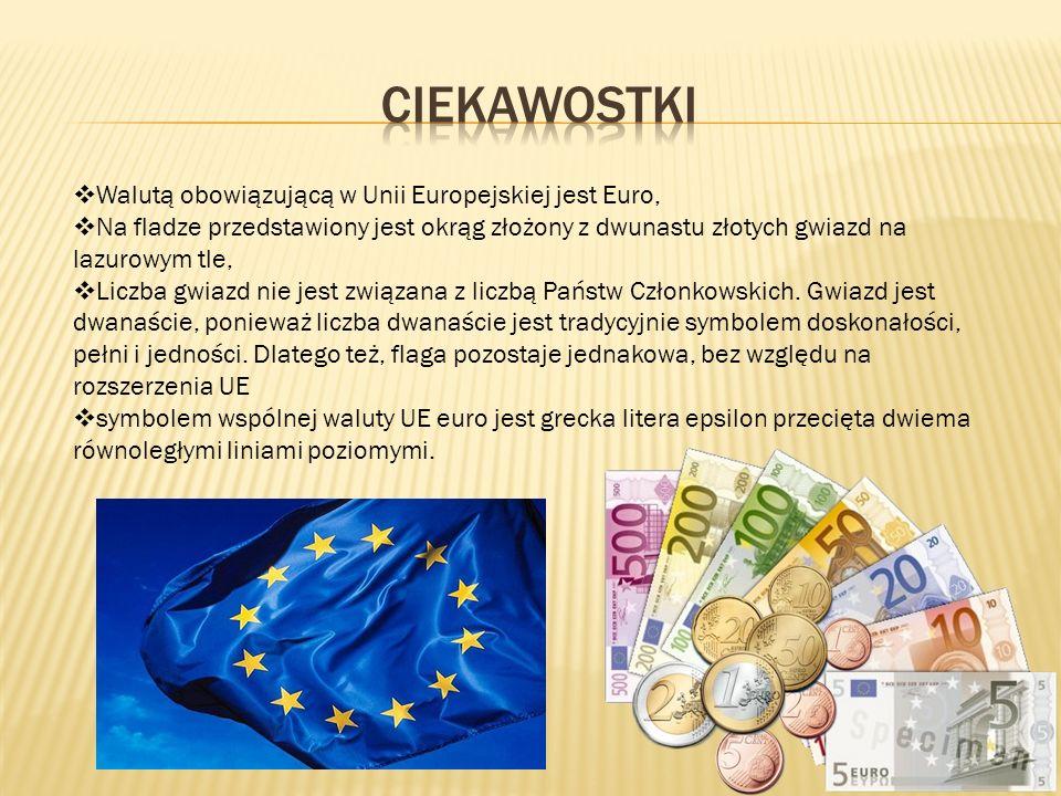 Walutą obowiązującą w Unii Europejskiej jest Euro, Na fladze przedstawiony jest okrąg złożony z dwunastu złotych gwiazd na lazurowym tle, Liczba gwiaz
