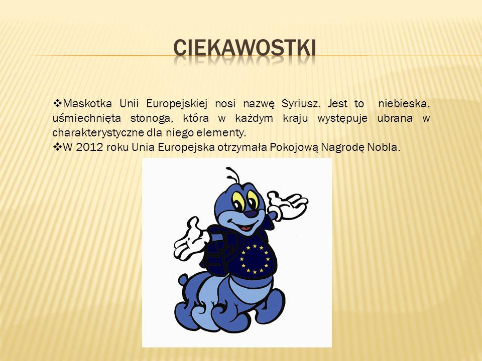 Maskotka Unii Europejskiej nosi nazwę Syriusz. Jest to niebieska, uśmiechnięta stonoga, która w każdym kraju występuje ubrana w charakterystyczne dla