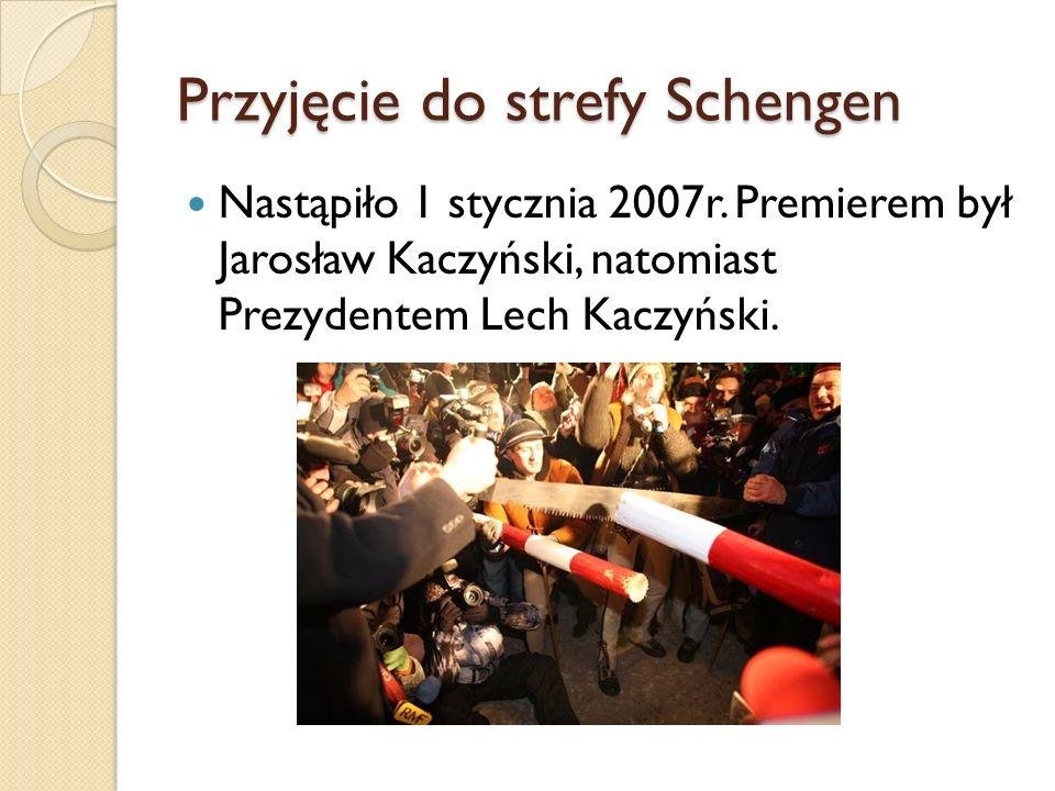 Przyjęcie do strefy Schengen Nastąpiło 1 stycznia 2007r.