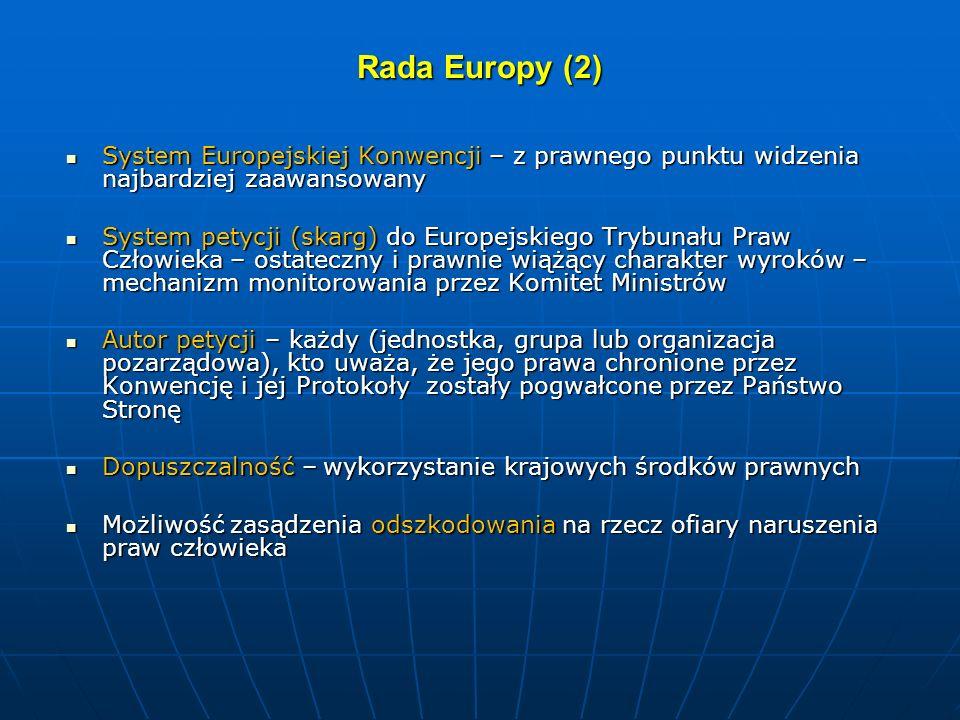 Rada Europy (2) System Europejskiej Konwencji – z prawnego punktu widzenia najbardziej zaawansowany System Europejskiej Konwencji – z prawnego punktu