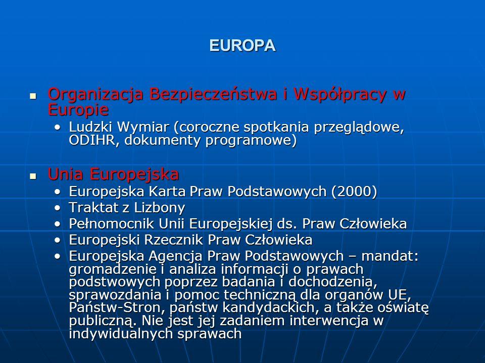 EUROPA Organizacja Bezpieczeństwa i Współpracy w Europie Organizacja Bezpieczeństwa i Współpracy w Europie Ludzki Wymiar (coroczne spotkania przeglądo