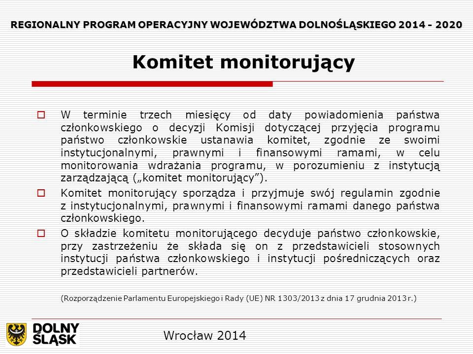 REGIONALNY PROGRAM OPERACYJNY WOJEWÓDZTWA DOLNOŚLĄSKIEGO 2014 - 2020 Realizacja programu operacyjnego podlega monitorowaniu przez komitet monitorujący.