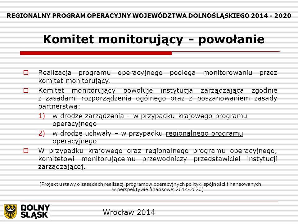 REGIONALNY PROGRAM OPERACYJNY WOJEWÓDZTWA DOLNOŚLĄSKIEGO 2014 - 2020 Realizacja programu operacyjnego podlega monitorowaniu przez komitet monitorujący