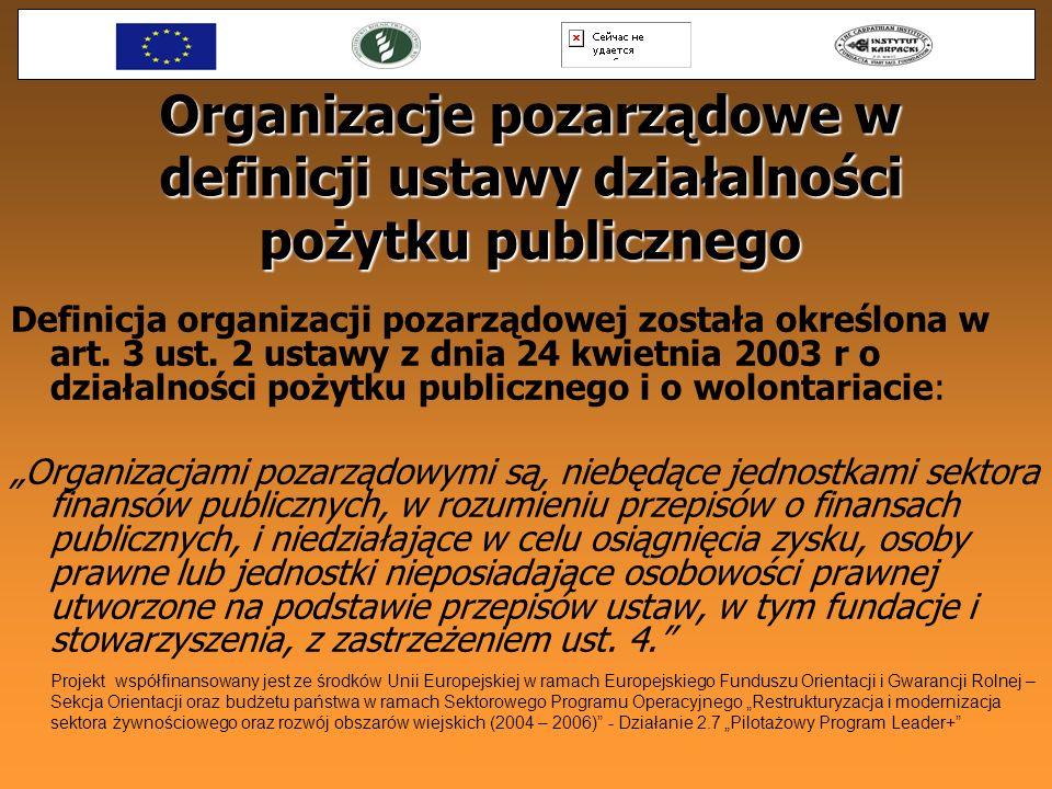 Organizacje pozarządowe w definicji ustawy działalności pożytku publicznego Definicja organizacji pozarządowej została określona w art. 3 ust. 2 ustaw