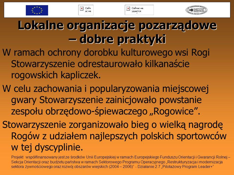 Lokalne organizacje pozarządowe – dobre praktyki W ramach ochrony dorobku kulturowego wsi Rogi Stowarzyszenie odrestaurowało kilkanaście rogowskich ka