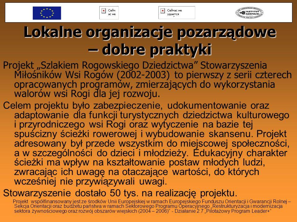 Lokalne organizacje pozarządowe – dobre praktyki Projekt Szlakiem Rogowskiego Dziedzictwa Stowarzyszenia Miłośników Wsi Rogów (2002-2003) to pierwszy