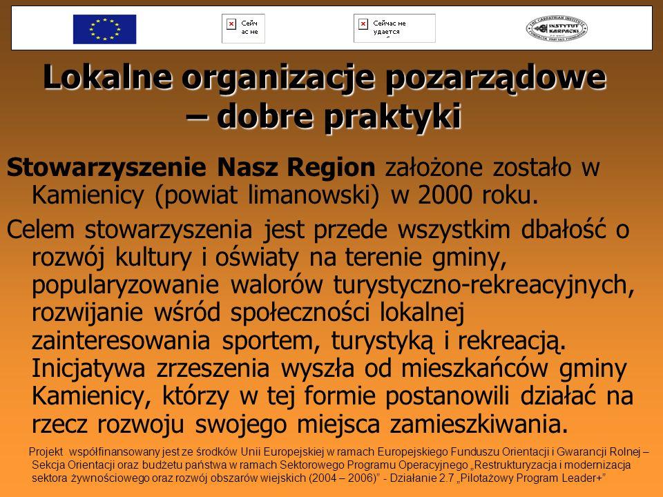 Lokalne organizacje pozarządowe – dobre praktyki Stowarzyszenie Nasz Region założone zostało w Kamienicy (powiat limanowski) w 2000 roku. Celem stowar
