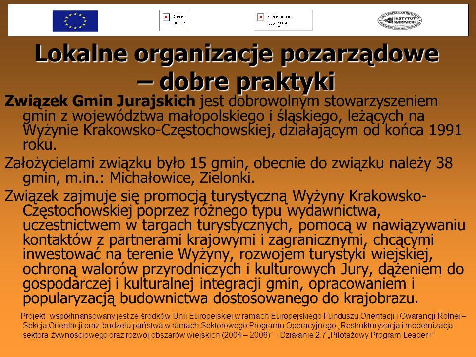 Lokalne organizacje pozarządowe – dobre praktyki Związek Gmin Jurajskich jest dobrowolnym stowarzyszeniem gmin z województwa małopolskiego i śląskiego