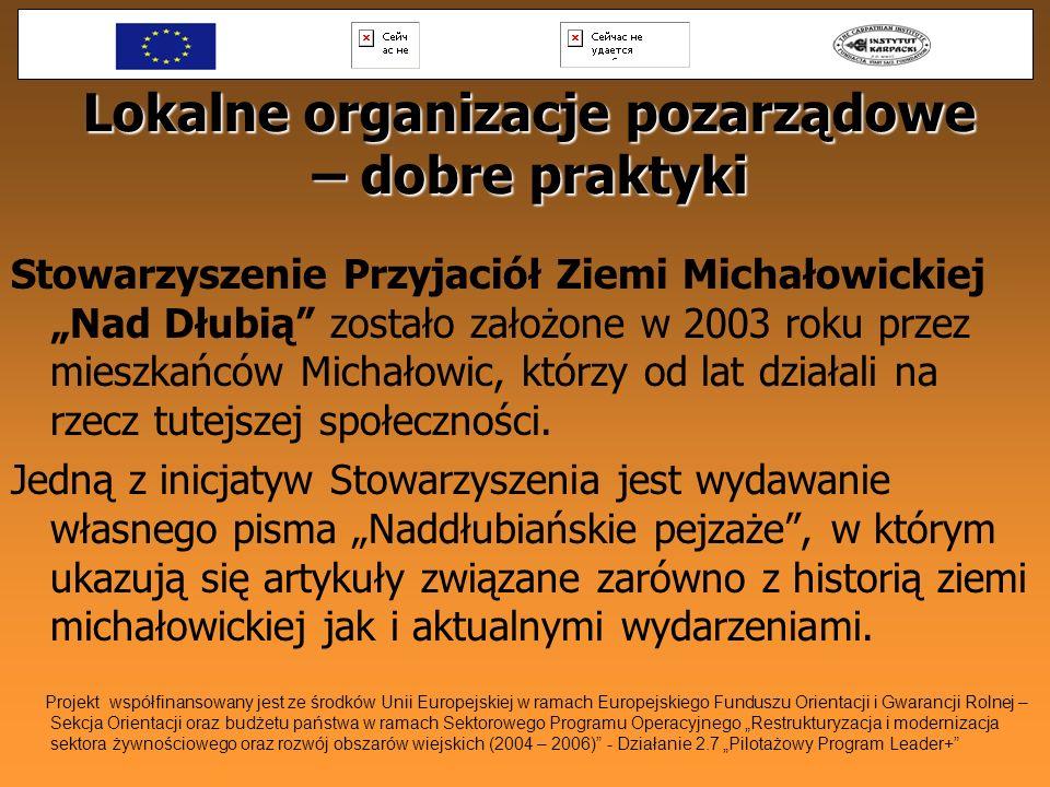 Lokalne organizacje pozarządowe – dobre praktyki Stowarzyszenie Przyjaciół Ziemi Michałowickiej Nad Dłubią zostało założone w 2003 roku przez mieszkań