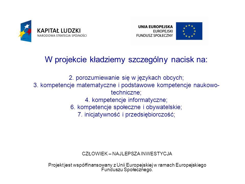W projekcie kładziemy szczególny nacisk na: 2.porozumiewanie się w językach obcych; 3.