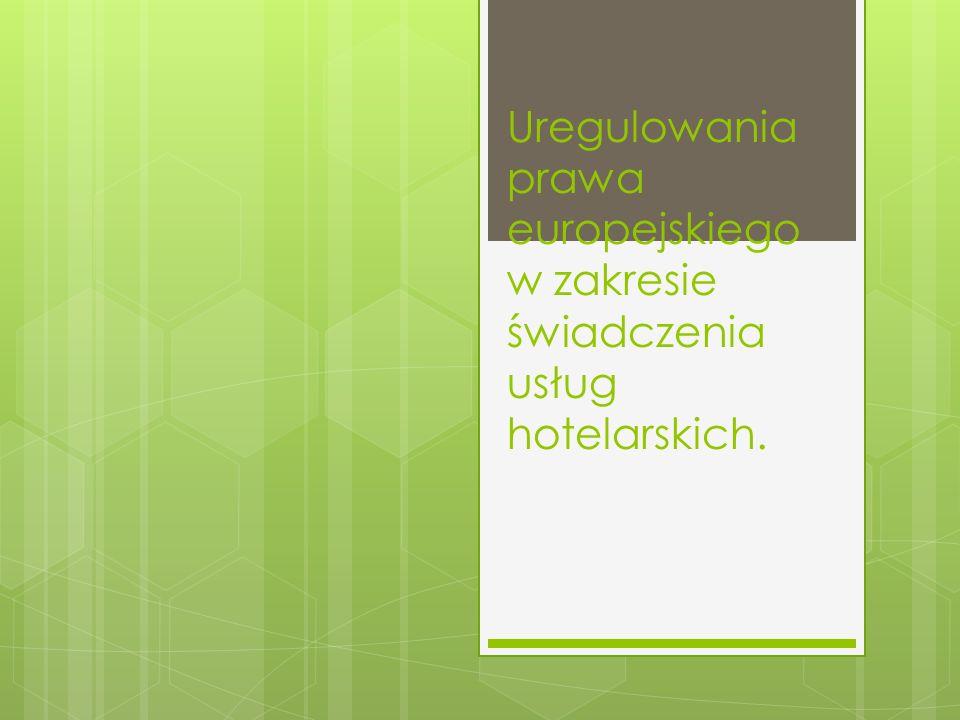 Uregulowania prawa europejskiego w zakresie świadczenia usług hotelarskich.