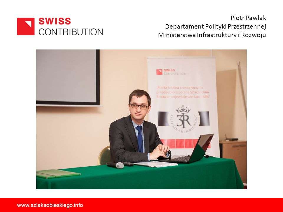 Piotr Pawlak Departament Polityki Przestrzennej Ministerstwa Infrastruktury i Rozwoju www.szlaksobieskiego.info