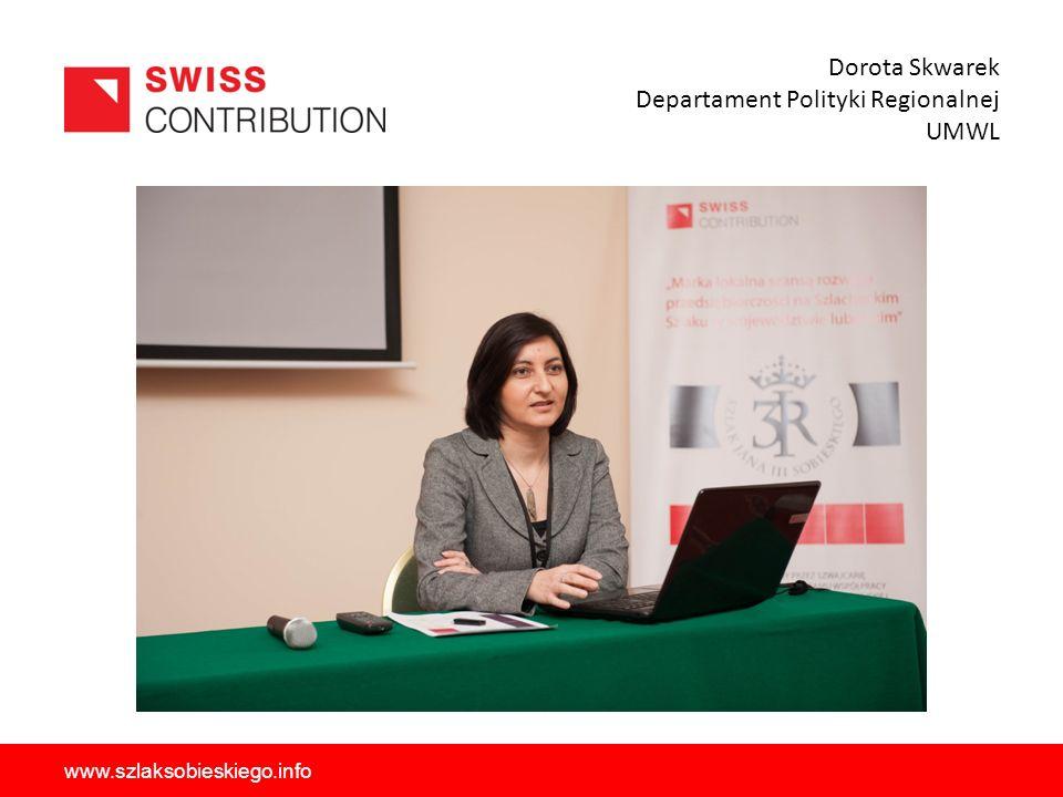 Dorota Skwarek Departament Polityki Regionalnej UMWL www.szlaksobieskiego.info