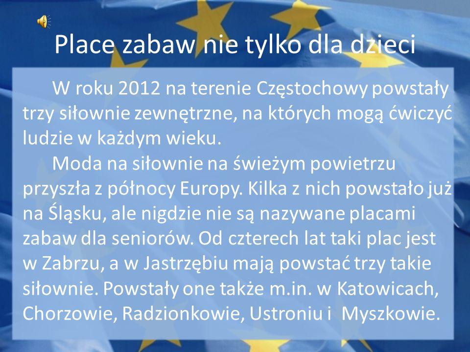 Place zabaw nie tylko dla dzieci W roku 2012 na terenie Częstochowy powstały trzy siłownie zewnętrzne, na których mogą ćwiczyć ludzie w każdym wieku.