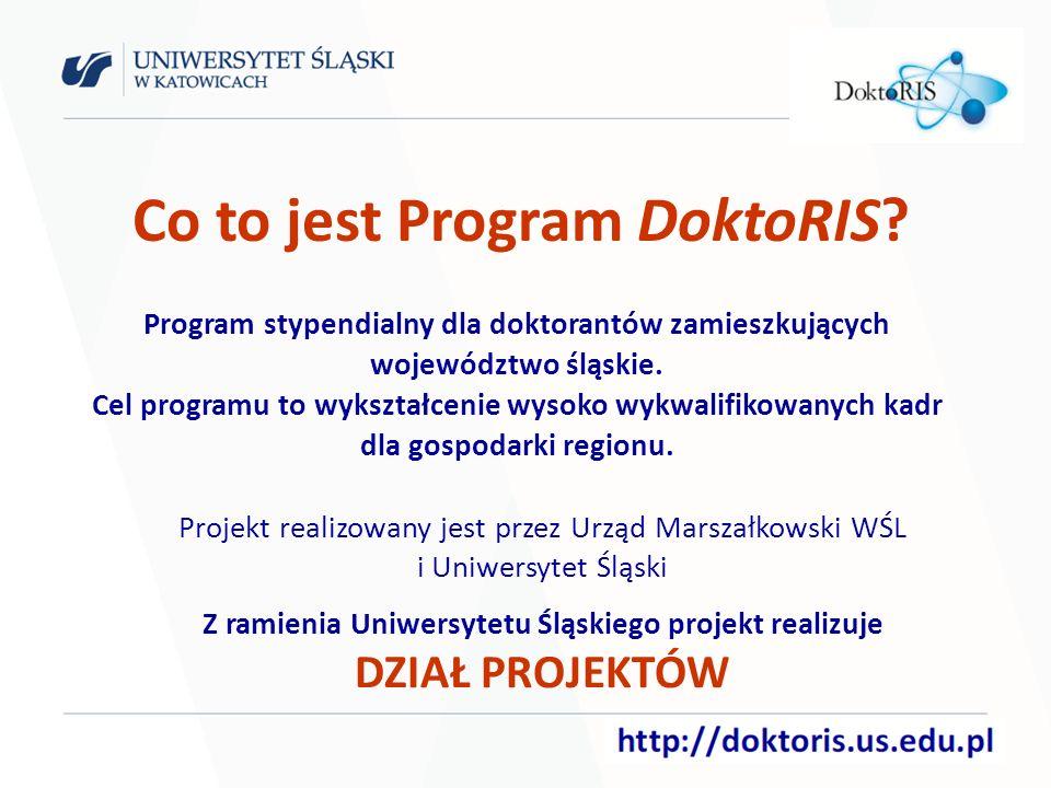 Projekt realizowany jest przez Urząd Marszałkowski WŚL i Uniwersytet Śląski Z ramienia Uniwersytetu Śląskiego projekt realizuje DZIAŁ PROJEKTÓW Program stypendialny dla doktorantów zamieszkujących województwo śląskie.
