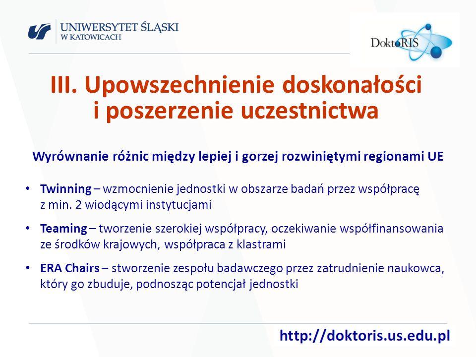 III. Upowszechnienie doskonałości i poszerzenie uczestnictwa Wyrównanie różnic między lepiej i gorzej rozwiniętymi regionami UE Twinning – wzmocnienie
