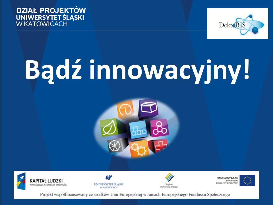 DZIAŁ PROJEKTÓW Bądź innowacyjny!