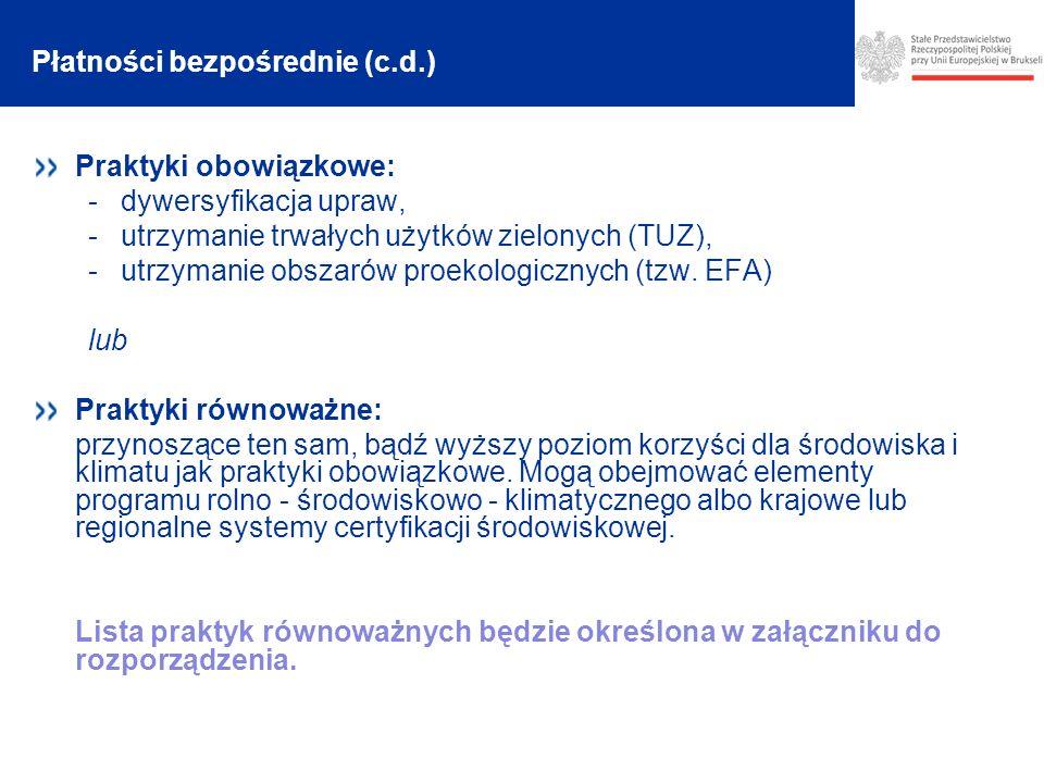 Praktyki obowiązkowe: -dywersyfikacja upraw, -utrzymanie trwałych użytków zielonych (TUZ), -utrzymanie obszarów proekologicznych (tzw.