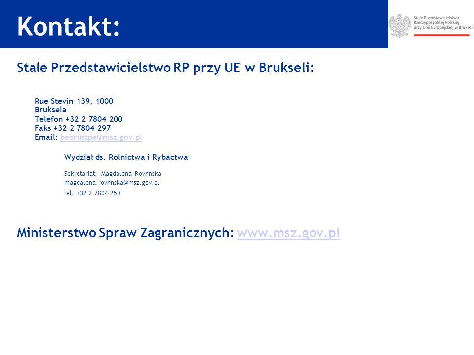 Stałe Przedstawicielstwo RP przy UE w Brukseli: Rue Stevin 139, 1000 Bruksela Telefon +32 2 7804 200 Faks +32 2 7804 297 Email: bebrustpe@msz.gov.plbebrustpe@msz.gov.pl Wydział ds.