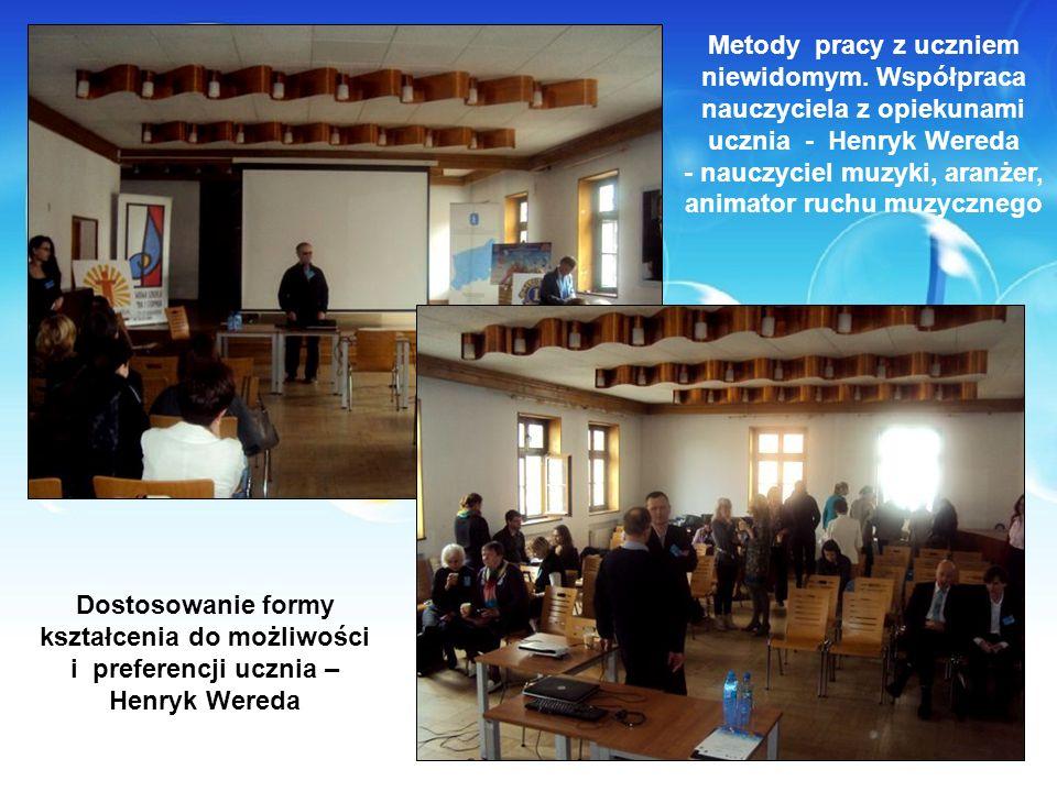Metody pracy z uczniem niewidomym. Współpraca nauczyciela z opiekunami ucznia - Henryk Wereda - nauczyciel muzyki, aranżer, animator ruchu muzycznego