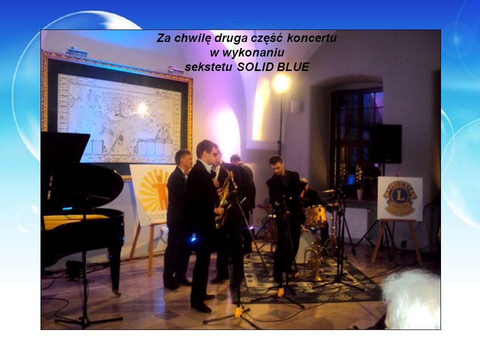 Za chwilę druga część koncertu w wykonaniu sekstetu SOLID BLUE